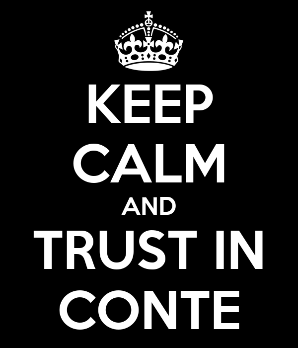 KEEP CALM AND TRUST IN CONTE