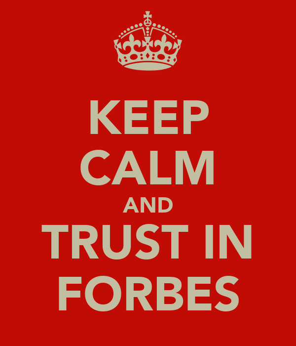 KEEP CALM AND TRUST IN FORBES