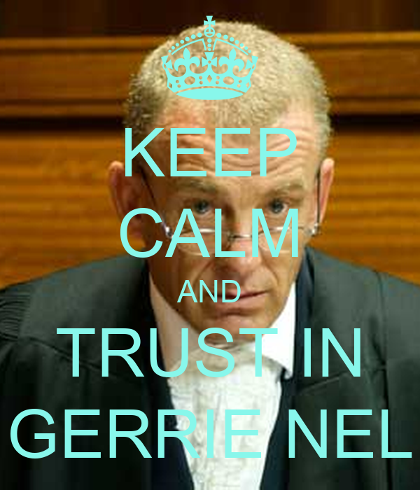 KEEP CALM AND TRUST IN GERRIE NEL