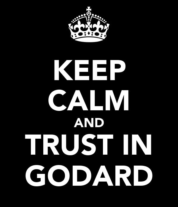 KEEP CALM AND TRUST IN GODARD