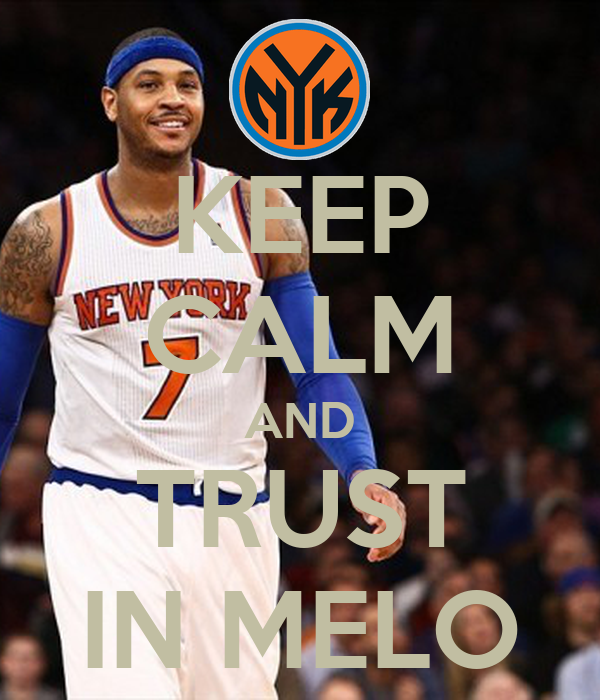 KEEP CALM AND TRUST IN MELO