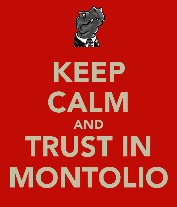 KEEP CALM AND TRUST IN MONTOLIO
