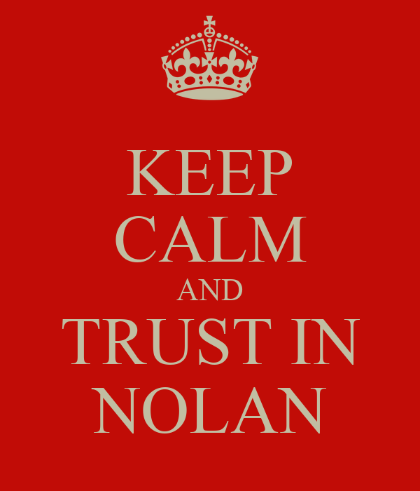 KEEP CALM AND TRUST IN NOLAN