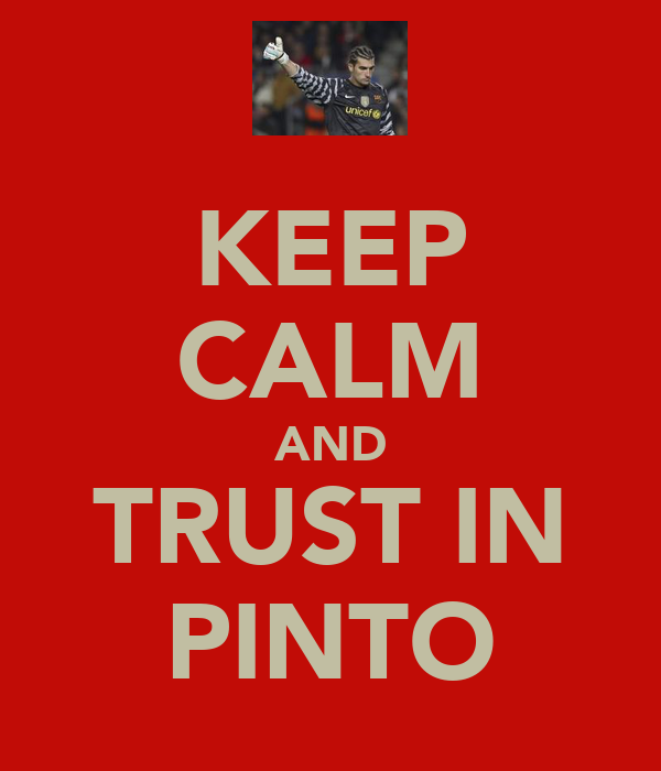 KEEP CALM AND TRUST IN PINTO