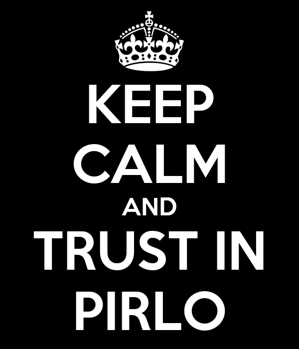 KEEP CALM AND TRUST IN PIRLO
