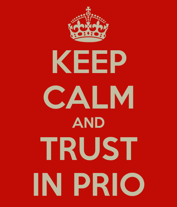 KEEP CALM AND TRUST IN PRIO