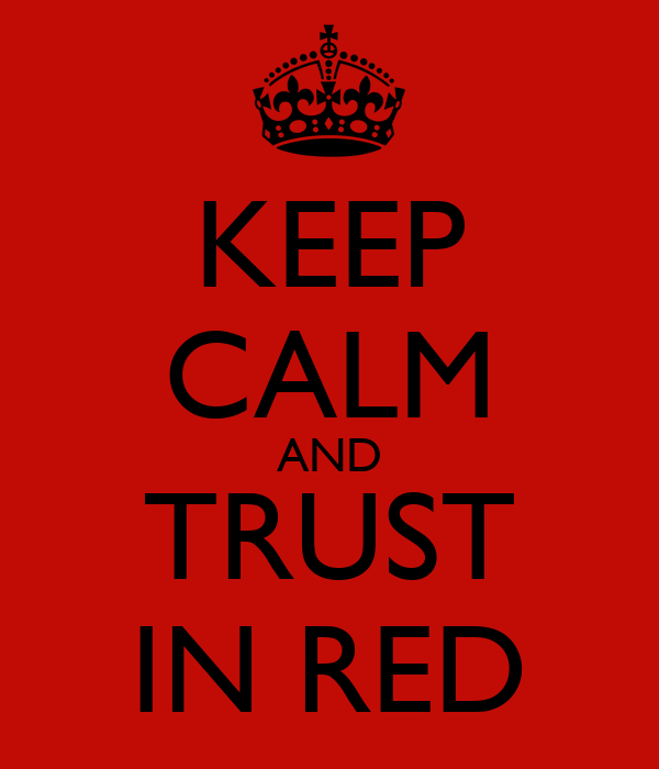 KEEP CALM AND TRUST IN RED