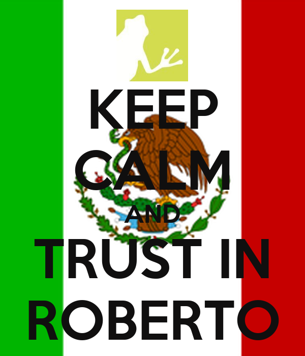KEEP CALM AND TRUST IN ROBERTO