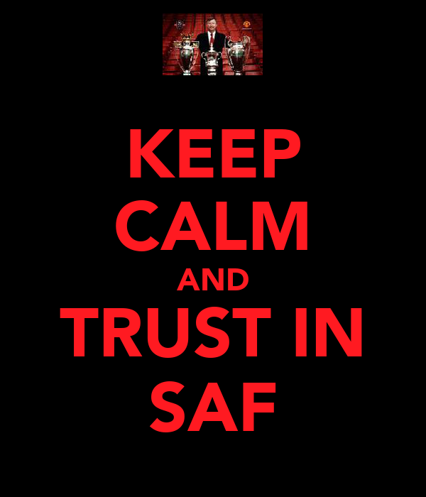 KEEP CALM AND TRUST IN SAF