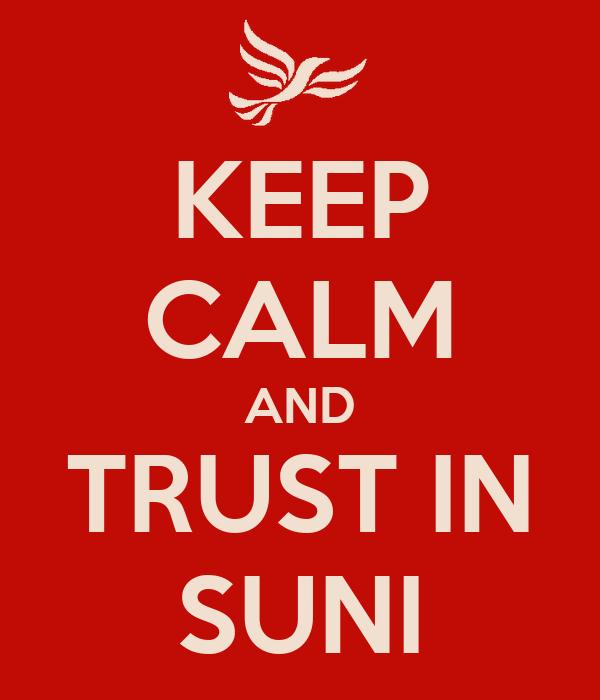 KEEP CALM AND TRUST IN SUNI