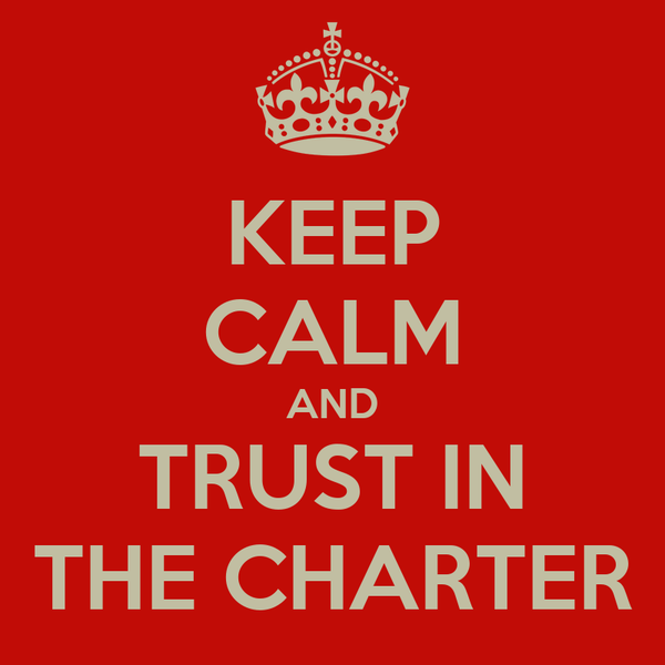 KEEP CALM AND TRUST IN THE CHARTER