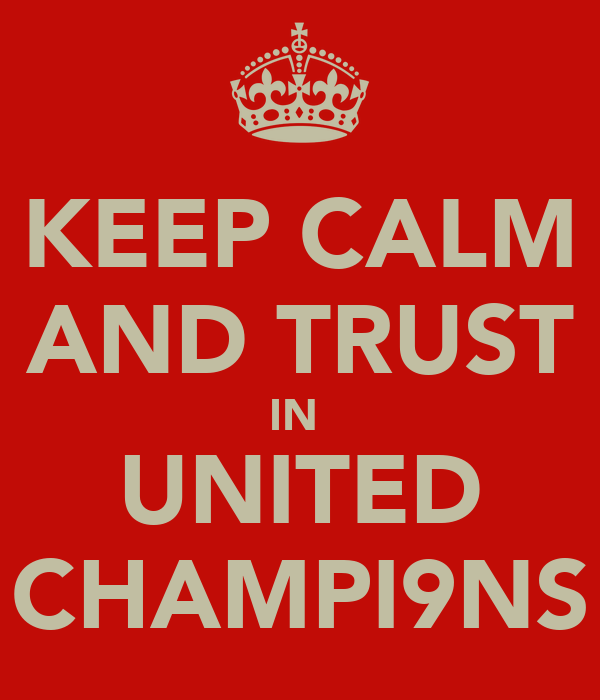 KEEP CALM  AND TRUST IN  UNITED CHAMPI9NS
