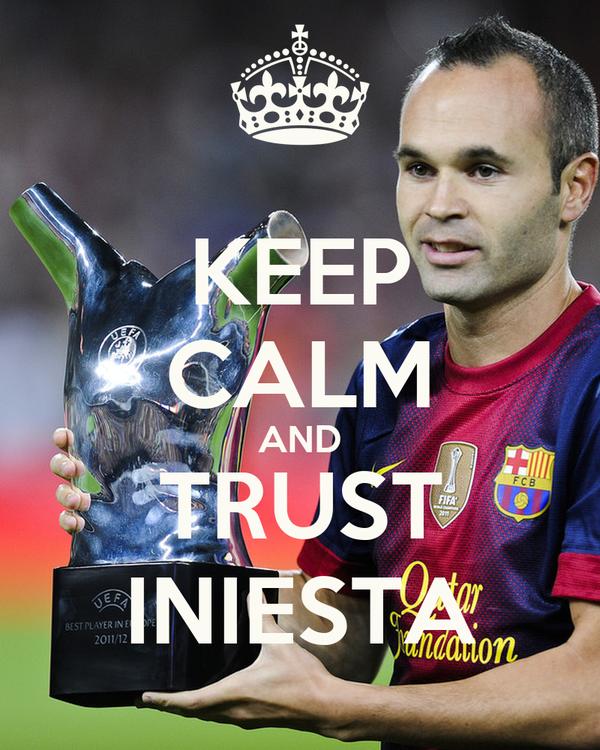 KEEP CALM AND TRUST INIESTA