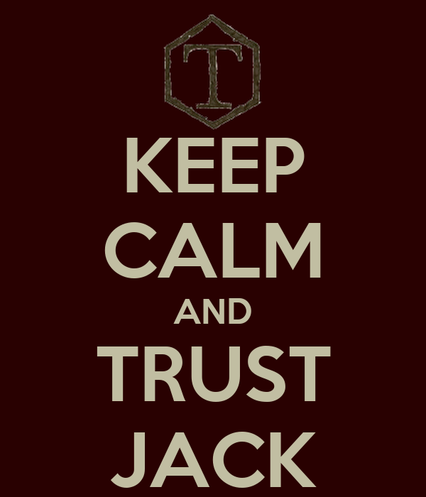 KEEP CALM AND TRUST JACK