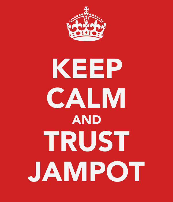 KEEP CALM AND TRUST JAMPOT