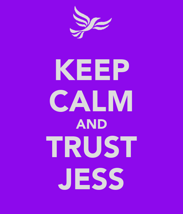 KEEP CALM AND TRUST JESS