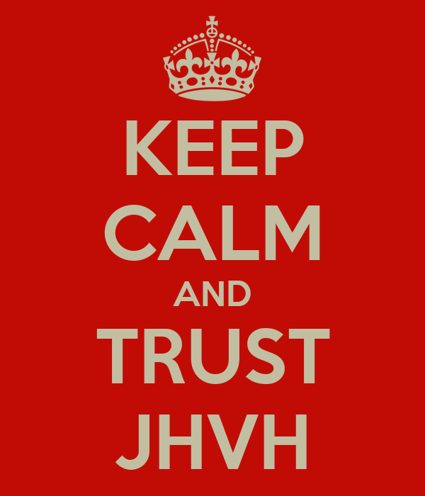 KEEP CALM AND TRUST JHVH