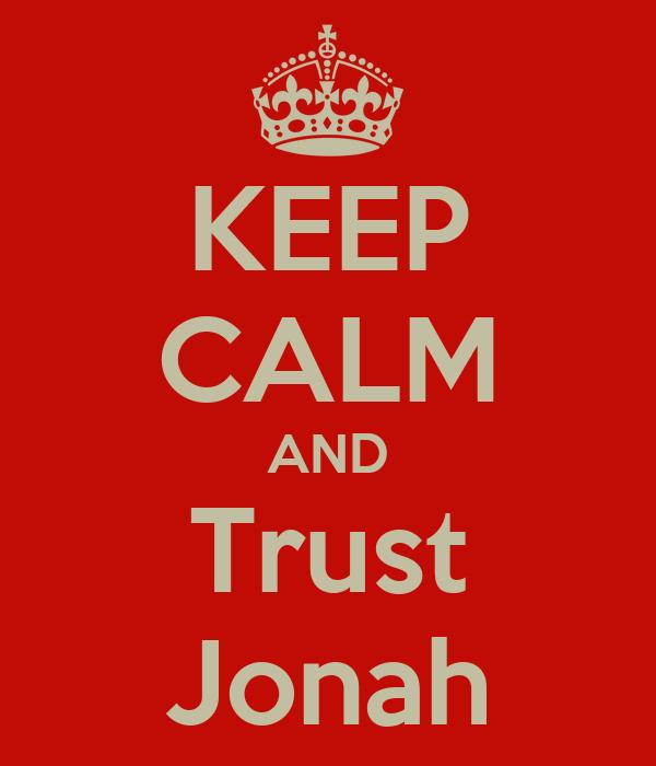 KEEP CALM AND Trust Jonah