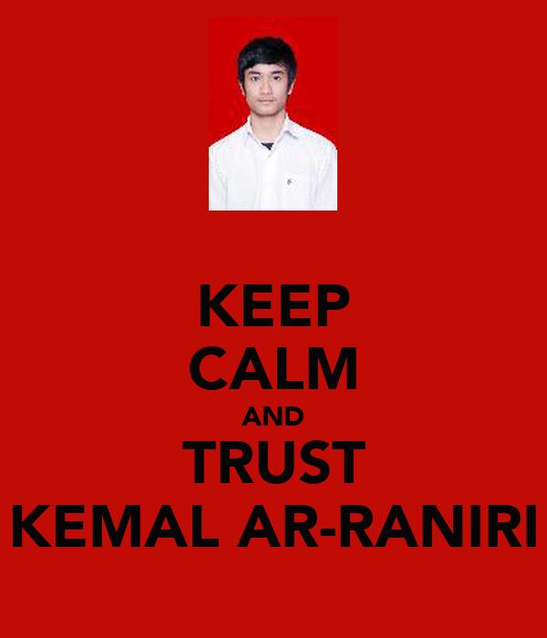 KEEP CALM AND TRUST KEMAL AR-RANIRI