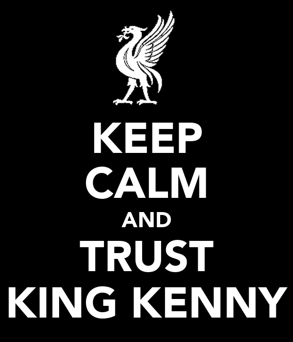 KEEP CALM AND TRUST KING KENNY