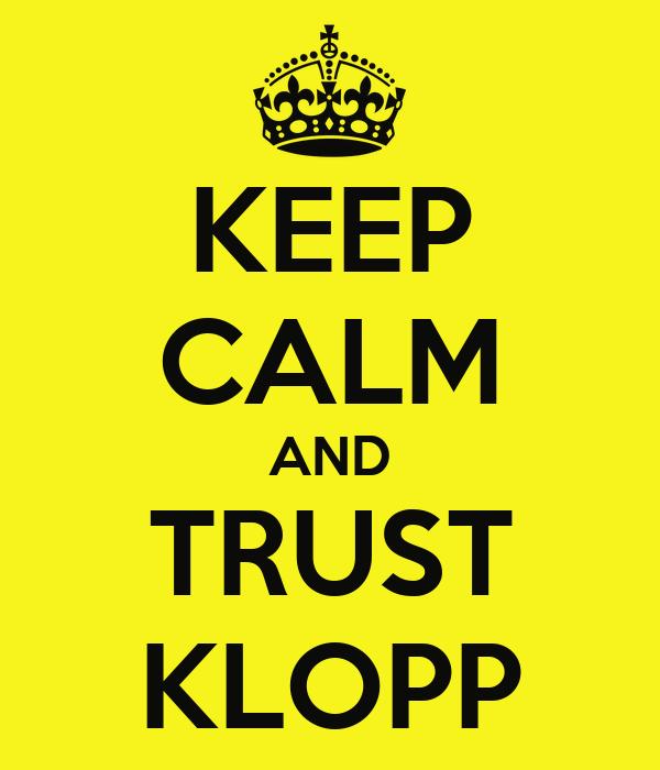 KEEP CALM AND TRUST KLOPP