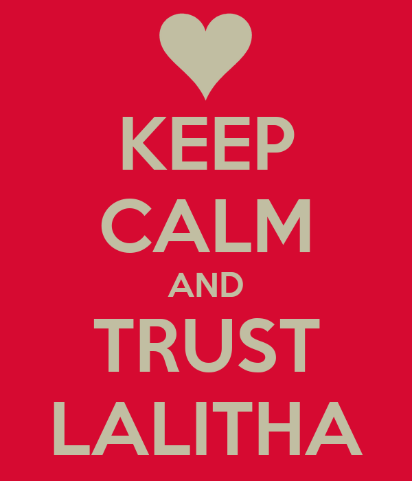 KEEP CALM AND TRUST LALITHA