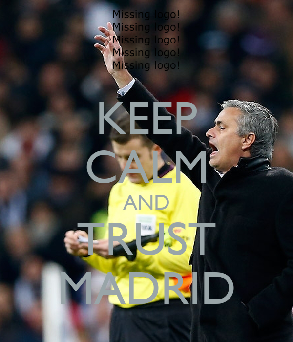 KEEP CALM AND TRUST MADRID