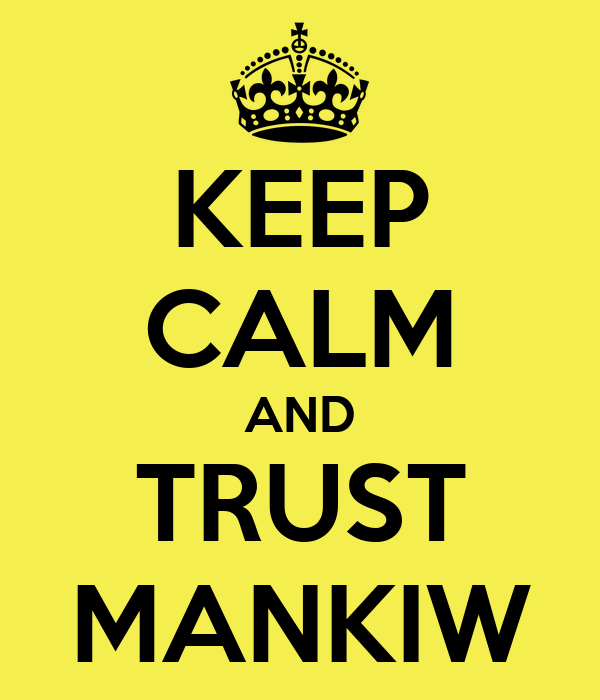 KEEP CALM AND TRUST MANKIW