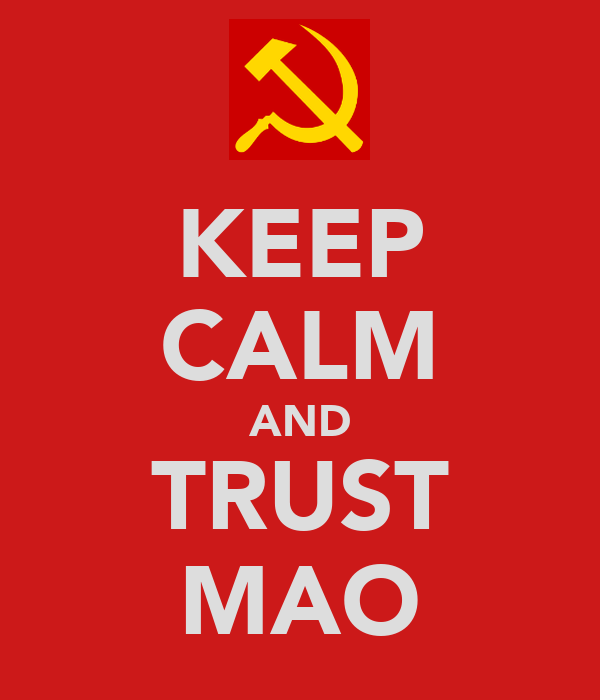 KEEP CALM AND TRUST MAO