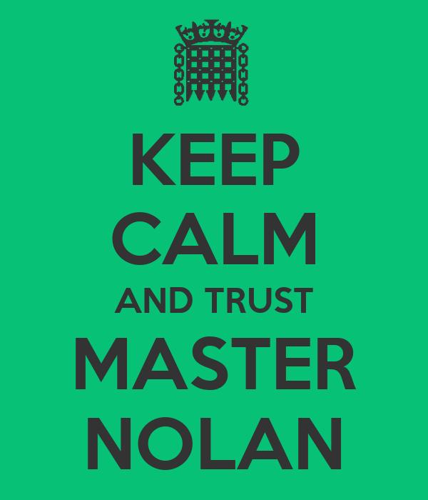 KEEP CALM AND TRUST MASTER NOLAN