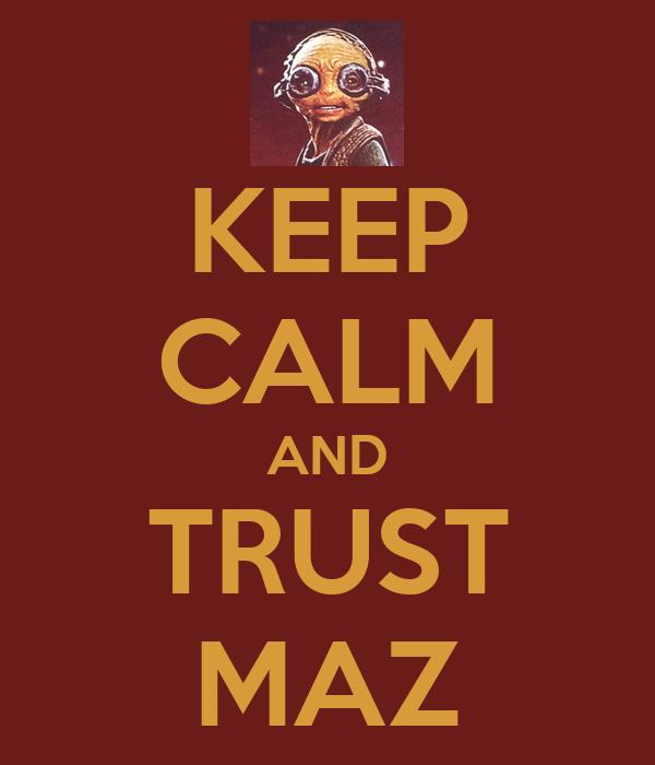 KEEP CALM AND TRUST MAZ