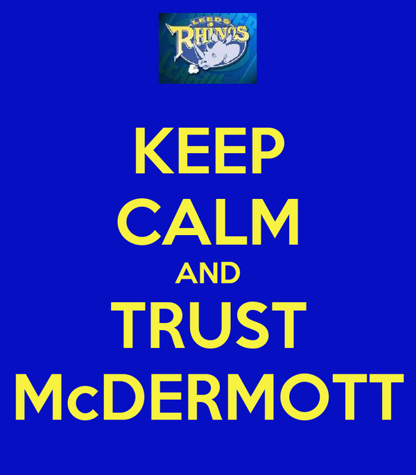 KEEP CALM AND TRUST McDERMOTT