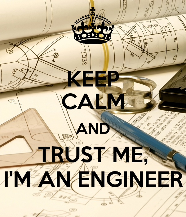 KEEP CALM AND TRUST ME, I'M AN ENGINEER Poster