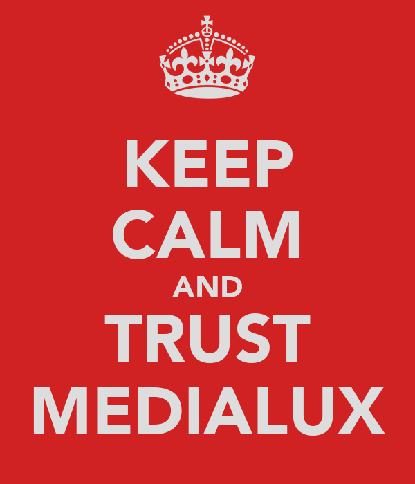 KEEP CALM AND TRUST MEDIALUX