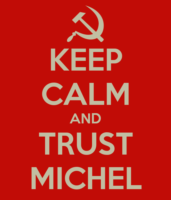 KEEP CALM AND TRUST MICHEL