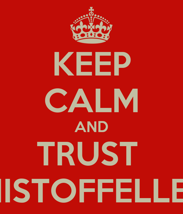 KEEP CALM AND TRUST  MISTOFFELLES