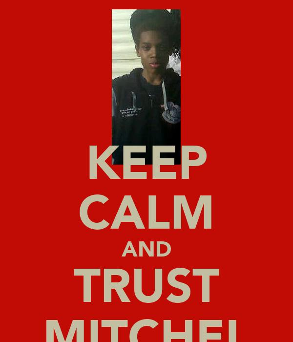 KEEP CALM AND TRUST MITCHEL
