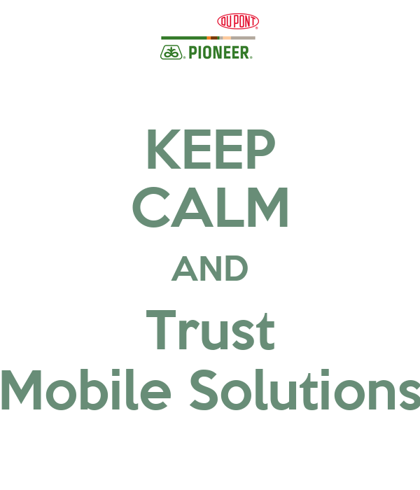 KEEP CALM AND Trust Mobile Solutions