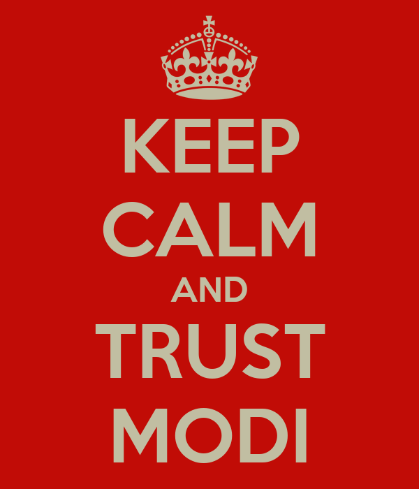 KEEP CALM AND TRUST MODI