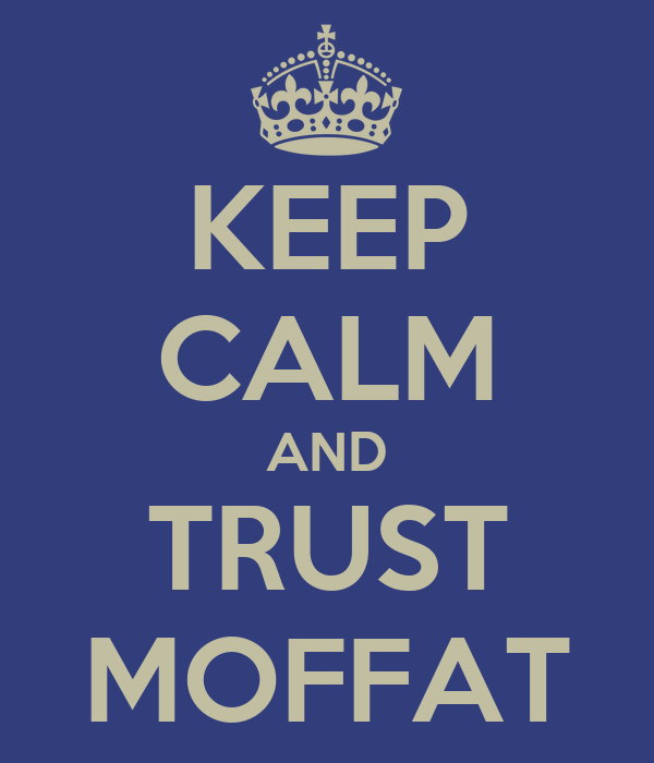 KEEP CALM AND TRUST MOFFAT