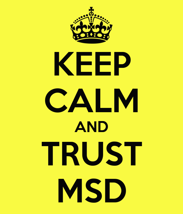 KEEP CALM AND TRUST MSD