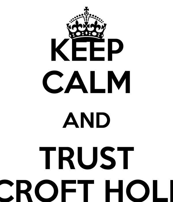 KEEP CALM AND TRUST MYCROFT HOLMES