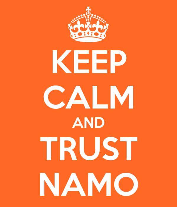 KEEP CALM AND TRUST NAMO