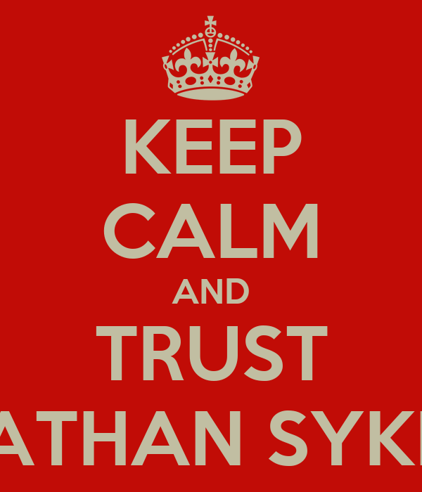 KEEP CALM AND TRUST NATHAN SYKES