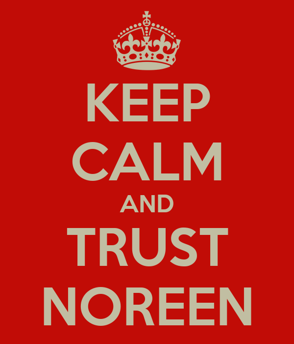 KEEP CALM AND TRUST NOREEN