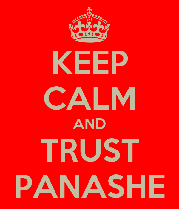 KEEP CALM AND TRUST PANASHE