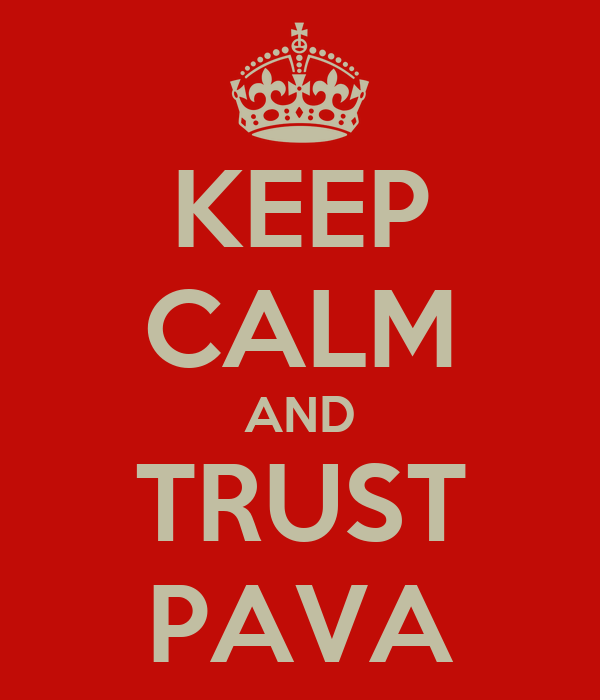 KEEP CALM AND TRUST PAVA