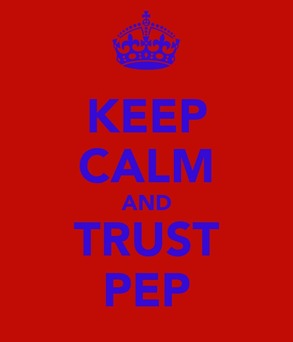 KEEP CALM AND TRUST PEP