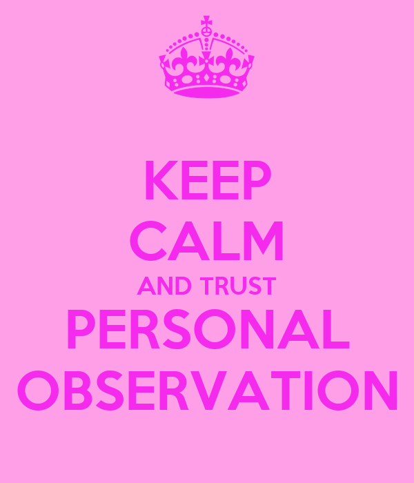 KEEP CALM AND TRUST PERSONAL OBSERVATION