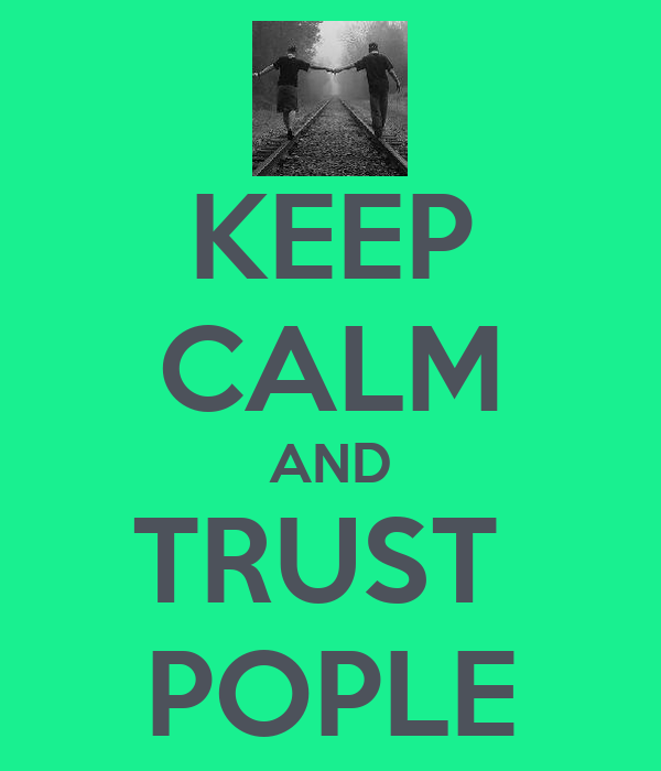 KEEP CALM AND TRUST  POPLE